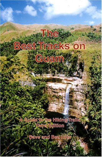 9780971366862: The Best Tracks on Guam: A Guide to the Hiking Trails