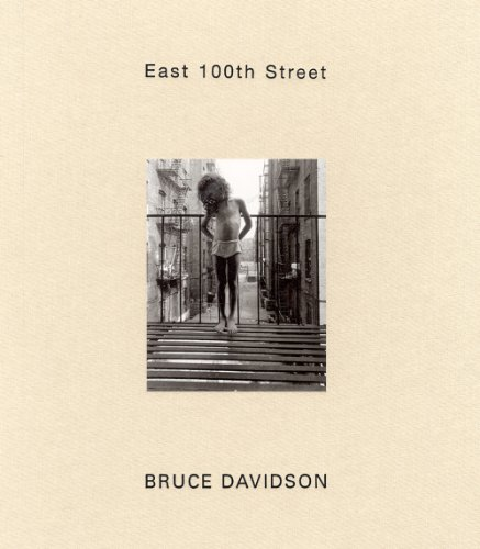 East 100th Street [2ND EDITION 2003 ST.: Davidson, Bruce