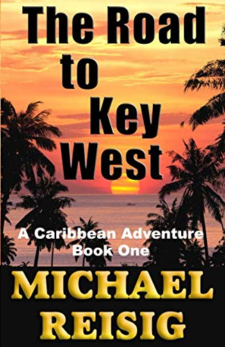 """The Road to Key West """" Signed """": Reisig, Michael"""