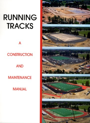 Running Tracks: A Construction and Maintenance Manual,: Donna Sierks