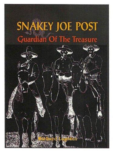 Snakey Joe Post, Guardian of the Treasure: Richard Lapidus, Richard Ignarski (Illustrator)