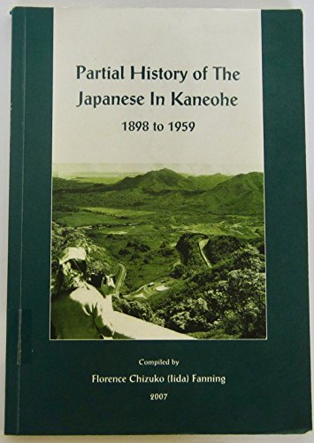 9780971375864: Partial History of the Japanese in Kaneohe 1898 to 1959