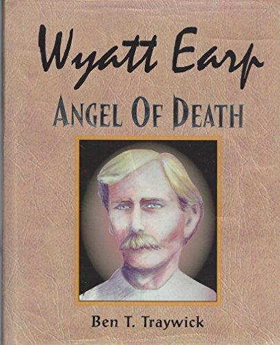 9780971375895: Wyatt Earp, Angel of Death