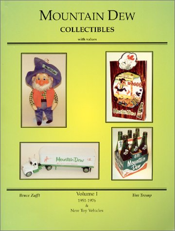 Mountain Dew Collectibles with Values {VOLUME I} 1951-1976 & New Toy Values