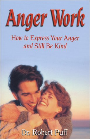 9780971382404: Anger Work: How To Express Your Anger and Still Be Kind