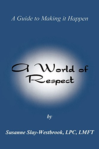 9780971383258: A World of Respect: : A Guide to Making It Happen