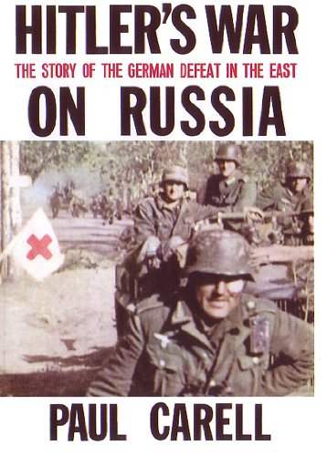 Hitler's War on Russia: The Story of: Carell, Paul; translated