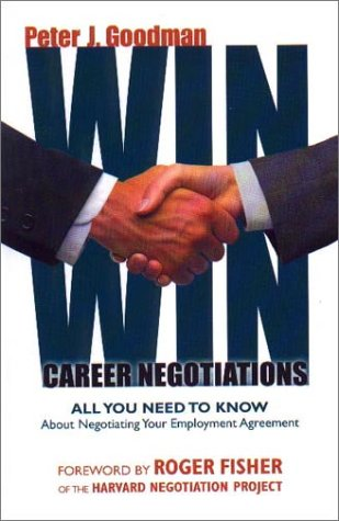 9780971390744: Win-Win Career Negotiations: All You Need to Know About Negotiating Your Employment Agreement