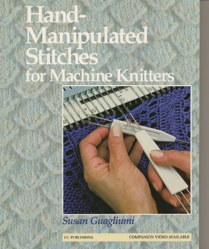 9780971393202: Hand-Manipulated Stitches for Machine Knitters
