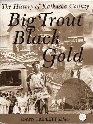 9780971393608: Big Trout Black Gold: The History of Kalkaska County (signed)