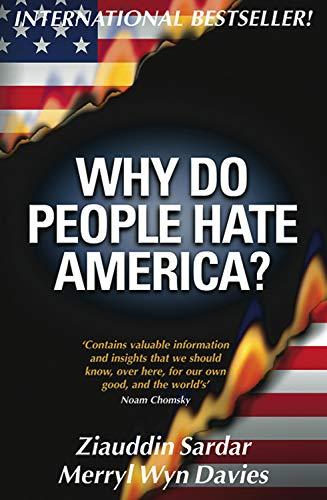 Why Do People Hate America?: Sardar, Ziauddin, Davies, Merryl Wyn