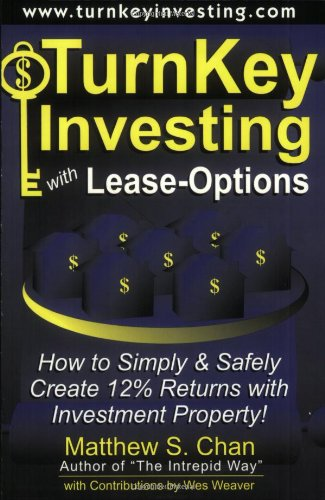 9780971394780: TurnKey Investing with Lease-Options: How to Simply & Safely Create 12% Returns with Investment Property!