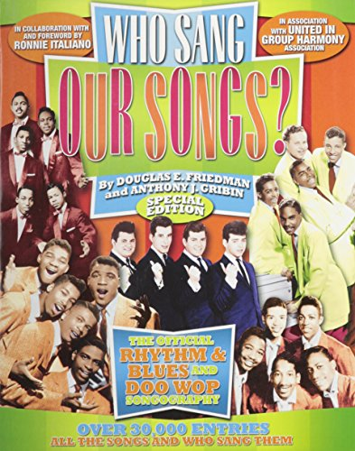 9780971397903: Who Sang Our Songs? The Official Rhythm & Blues and Doo-Wop Songography