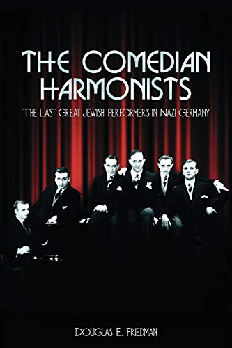 9780971397910: The Comedian Harmonists: The Last Great Jewish Performers in Nazi Germany