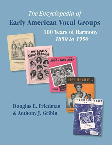 9780971397927: THE ENCYCLOPEDIA OF EARLY AMERICAN VOCAL GROUPS - 100 Years of Harmony: 1850 to 1950
