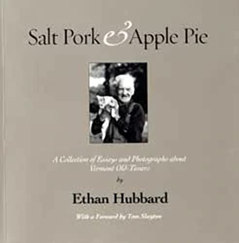 9780971399822: Salt Pork & Apple Pie A Collection of Essays & Photography about Vermont Old-Timers