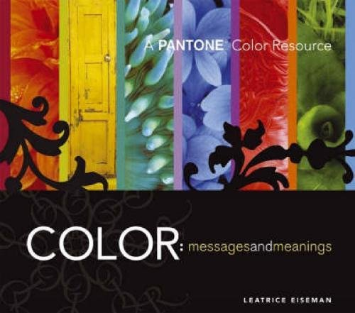 9780971401068: Color - Messages & Meanings: A PANTONE Color Resource