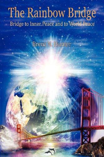 9780971402836: The Rainbow Bridge: Bridge to Inner Peace and to World Peace