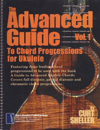 9780971404496: Advanced Guide To Chord Progressions For Ukulele Vol 1 (The Advanced GuideTo Chord Progressions Fo Ukulele Vol 1, Vol 1)
