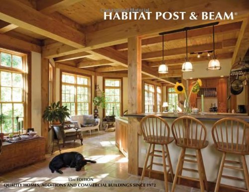 9780971406018: Habitat Post & Beam 15th Edition: Quality Homes and Additions Since 1972