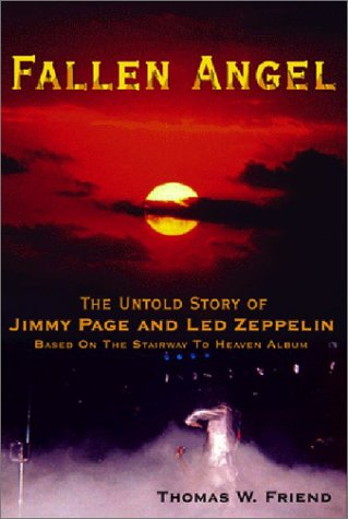 9780971407206: Fallen Angel: The Untold Story of Jimmy Page and Led Zeppelin