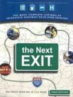 9780971407329: The Next Exit: USA Interstate Highway Exit Directory (Next Exit: The Most Complete Interstate Highway Guide Ever Printed) (2004 Edition)