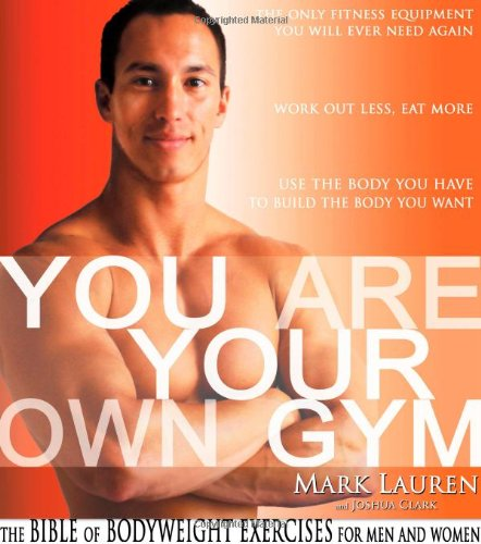 9780971407619: You Are Your Own Gym: The Bible of Bodyweight Exercises for Men and Women