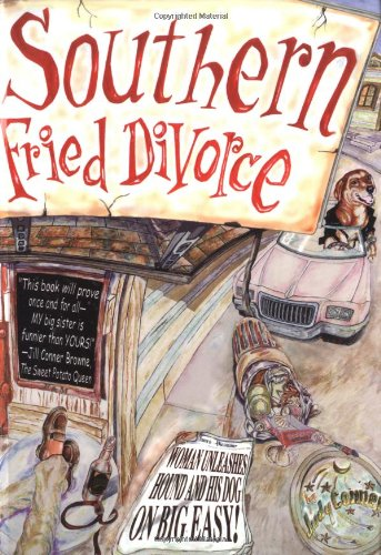 9780971407688: Southern Fried Divorce: A Woman Unleashes Her Hound and His Dog in the Big Easy
