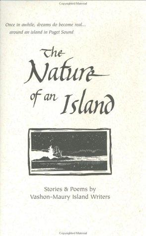 The Nature of an Island: Stories & Poems: Andrews, Jill A. B.;Berry, Kajira Wyn