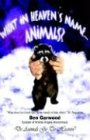 9780971408678: What in Heaven's Name? Animals