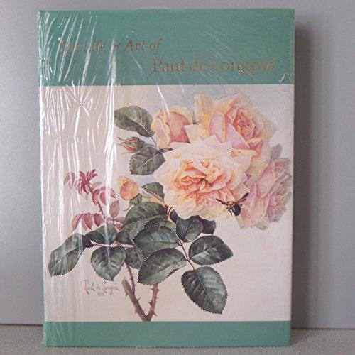 The Life & Art of Paul de Longpre: Hall, Nancy C.