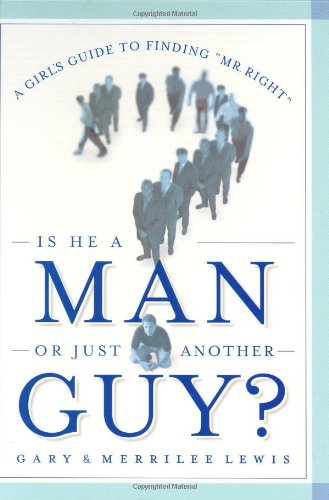 9780971410008: Is He A Man or Just Another Guy: A Girl's Guide to Finding Mr. Right