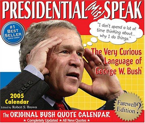 9780971410282: Presidential (Mis)Speak 2005 Calendar