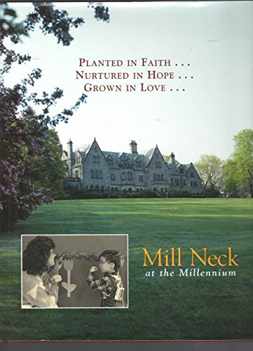 Planted in Faith, Nurtured in Hope, Grown in Love-Mill Neck at the Millenium: Robin R. Mueller