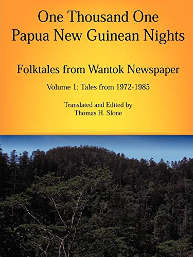 9780971412705: One Thousand One Papua New Guinean Nights: Folktales from Wantok Newspaper Volume 1: Tales from 1972-1985 (Papua New Guinea Folklore)