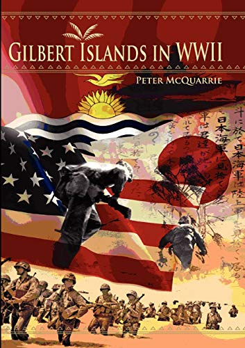 9780971412781: The Gilbert Islands in World War Two