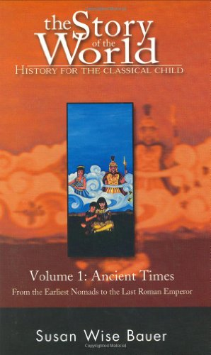 9780971412903: The Story of the World: History for the Classical Child : Ancient Times from the Earliest Nomads to the Last Roman Emperor: 1