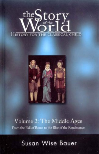 9780971412934: The Story of the World: History for the Classical Child, Vol. 2: The Middle Ages: Middle Ages v. 2
