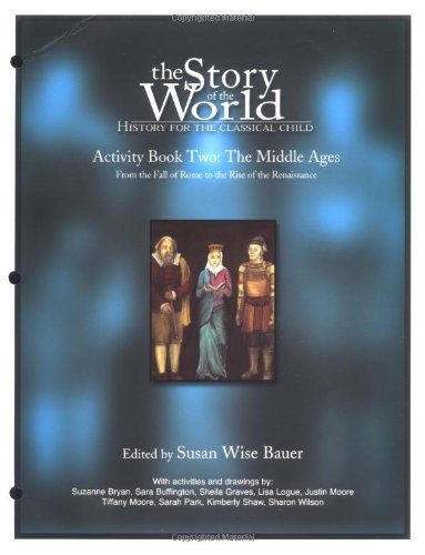 9780971412941: The Story of the World, Activity book two, The Middle Ages: From the fall of Rome to the rise of the Renaissance