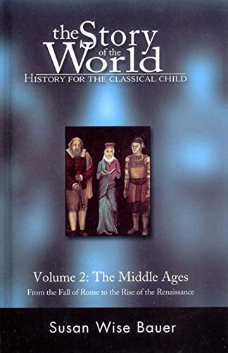 9780971412989: The Story of the World: History for the Classical Child, Volume 2: The Middle Ages