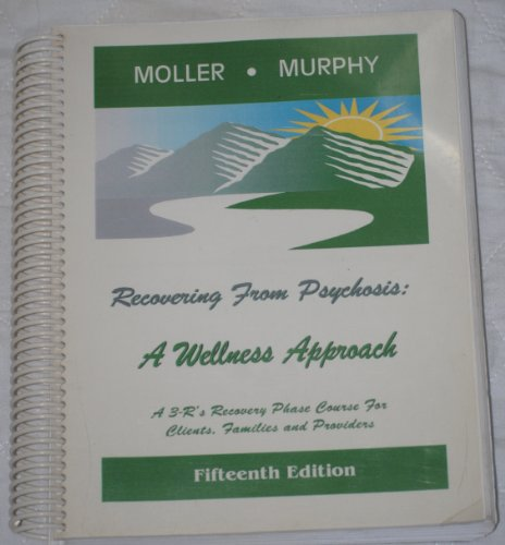 9780971413511: Recovering From Psychosis: A Wellness Approach