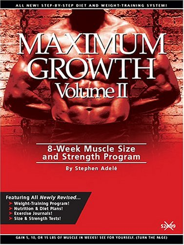 9780971415416: Maximum Growth, Vol. 2: 8-Week Muscle Size and Strength Program