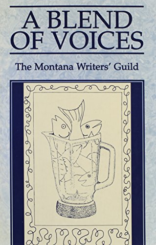 A Blend of Voices: Guild, Montana Writers'