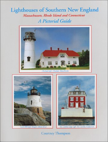 9780971417809: Lighthouses of Southern New England: Massachussets, Rhode Island and Connecticut- A Pictorial Guide