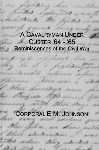 9780971422124: A Cavalryman Under Custer '64-'65; Reminiscences of the Civil War