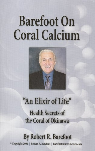9780971422414: Barefoot on Coral Calcium: An Elixir of Life Health Secrets of the Coral of Okinawa
