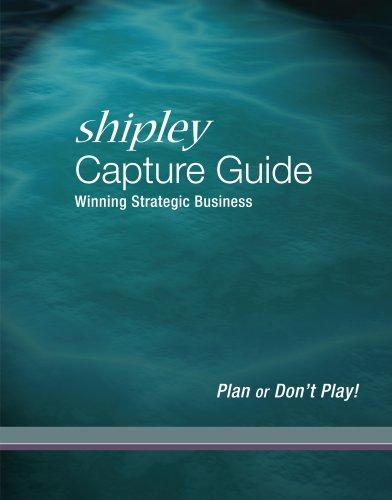 9780971424432: Shipley Capture Guide Winning Strategic Business