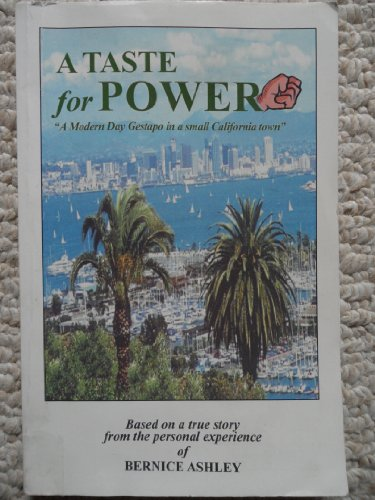 A Taste for Power ~ A Modern Day Gestapo in a Small California Town: Ashley, Bernice