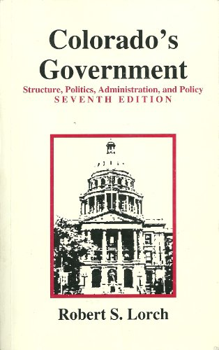 9780971427013: Colorado's Government: Structure, Politics, Administration, and Policy