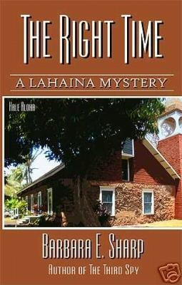 9780971427723: The Right Time (A Lahaina Mystery, Book 3)